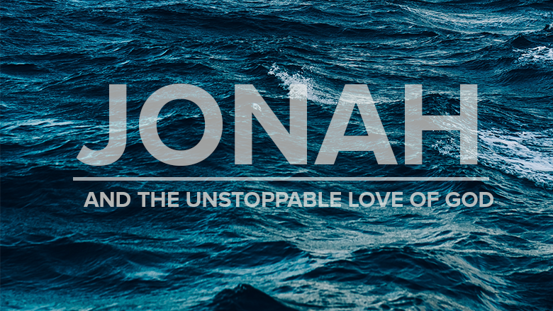 Jonah & The Unstoppable Love of God